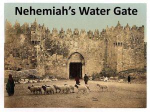 Nehemiah's Water Gate